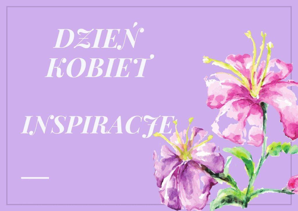 Dzień kobiet inspiracje